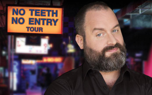 Tom Segura: No Teeth No Entry Tour VIP