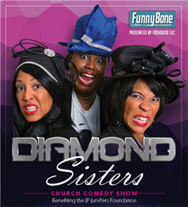 Diamond Sisters Church Comedy Show Benefiting JP JumPers